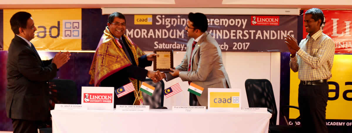 CAAD – Chennai Academy Of Architecture And Design- SIGNING CEREMONY- MEMORANDUM OF UNDERSTANDING – LINCOLN UNIVERSITY College, Malaysia – 25th March 2017